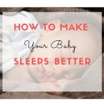 How to get baby to sleep better at night? Try these 5 tips!