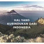 5 Hal Yang Kurindukan Dari Indonesia