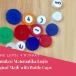 Menstimulus Matematika Logis Hari Ke-6: Fun Math With Bottle Caps