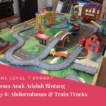 Game Level 7 Semua Anak Adalah Bintang Hari Ke- 8: Abdurrahman& Train Tracks