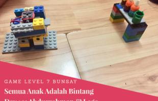 Game Level 7 Semua Anak Adalah Bintang Hari Ke- 10: Abdurrahman& Lego
