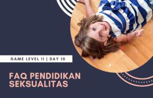 Bunsay Game Level 11 Fitrah Seksualitas Day 10: FAQ Pendidikan Seksual