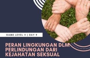 Bunsay Game Level 11 Fitrah Seksualitas Day 9: Peran Lingkungan Dalam Perlindungan Thd Kejahatan Seksua