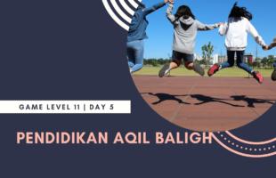 Bunsay Game Level 11 Fitrah Seksualitas Day 5: Pendidikan Aqil Baligh