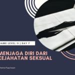 Bunsay Game Level 11 Fitrah Seksualitas Day 7: Menjaga Diri Dari Kejahatan Seksual