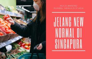 Kisah Transisi Menuju New Normal Di Singapura