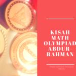 Perjalanan Math Olympiad Abdurrahman