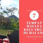 Tujuh Tempat Wisata Favorit Keluarga di Malang