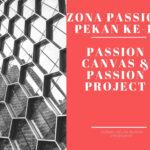 Membangun Zona Passion: Passion Canvas dan Passion Project