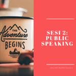 OTC Sesi 2: Public Speaking